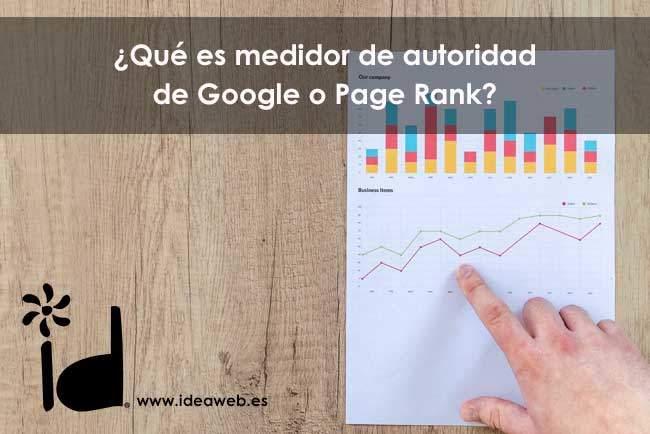 ¿Qué es medidor de autoridad de Google o Page Rank?
