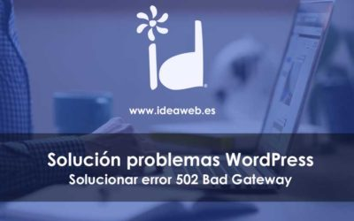 WordPress. Cómo arreglar el error 502 Bad Gateway en WordPress