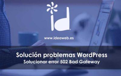 WordPress. Cómo arreglar el error 502 Bad Gateway en WordPress