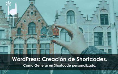 WordPress: Creación de Shortcodes. Como Generar un Shortcode personalizado.