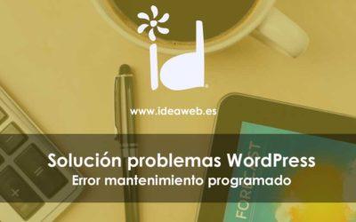 WordPress. Cómo corregir el error de mantenimiento programado en WordPress