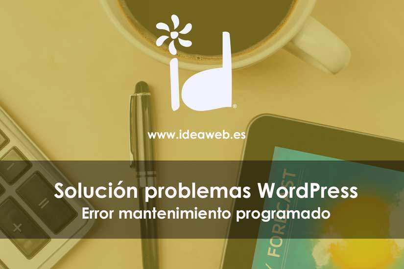 WordPress. Cómo corregir el error de mantenimiento programado en WordPress