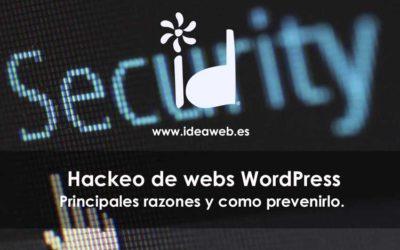 WordPress. Web Hackeada. Principales razones por las que pueden jaquear una página web de WordPress y cómo prevenirlo.