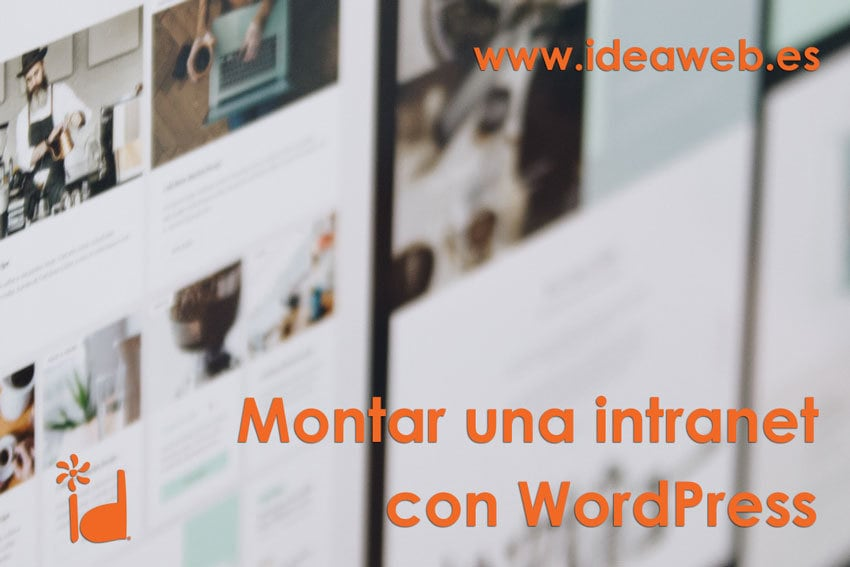 Wordpress e intranet. Temas wordpress para construir una intranet en tu empresa, organización, asociación o institución