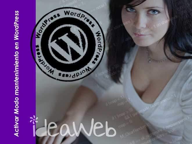 Modo mantenimiento WordPress. Todas las maneras de activar el modo mantenimiento en nuestra web.