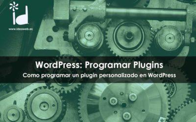 WordPress: Como programar un plugin de Wordpress personalizado o a medida de tus necesidades.