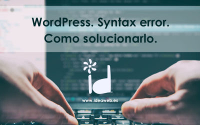WordPress. Syntax error, mensaje de error como solucionarlo.