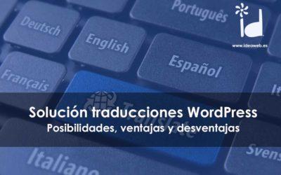 Traducciones wordpress sin tonterías: opciones, problemas y plugins. Tener tu web wordpress en varios idiomas.