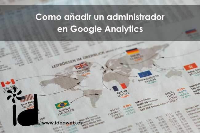 Cómo añadir un administrador a Google Analytics