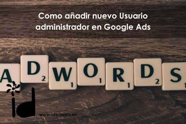 Como añadir nuevo Usuario administrador en Google Ads