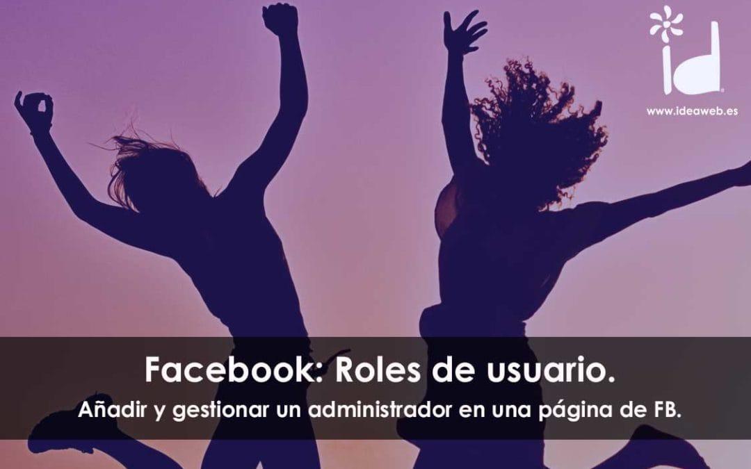 Como añadir a un administrador en tu página de Facebook. Añadir, cambiar o eliminar los roles.