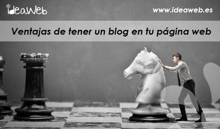 Blogs y WordPress. Ventajas de tener un blog en tu página web personal, profesional o de empresa.