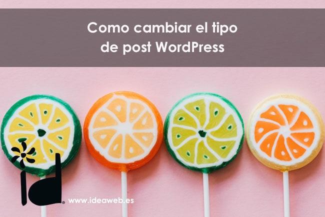 Cómo cambiar el tipo de publicación en WordPress. Formas de cambiar el tipo de post.
