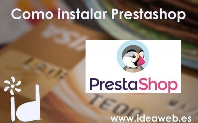 Como instalar Prestashop. Comenzar a hacer una tienda online con este cms de e-commerce.