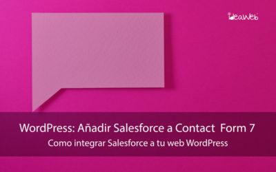 WordPress: Cómo integrar Salesforce en un formulario de Contact Form 7