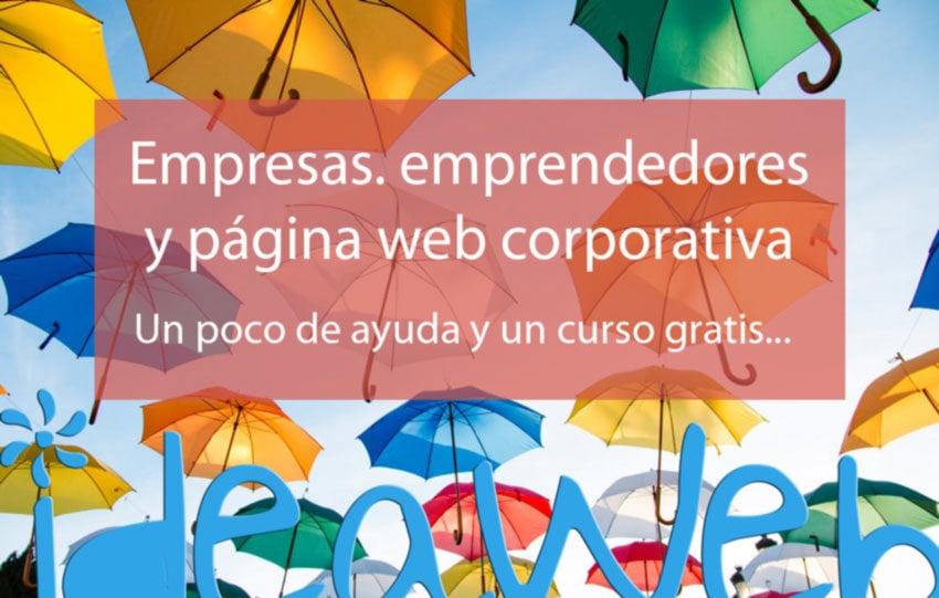 Nueva empresa, gestiones, página web… ¡necesito un curso de emprendedores! y gratis…