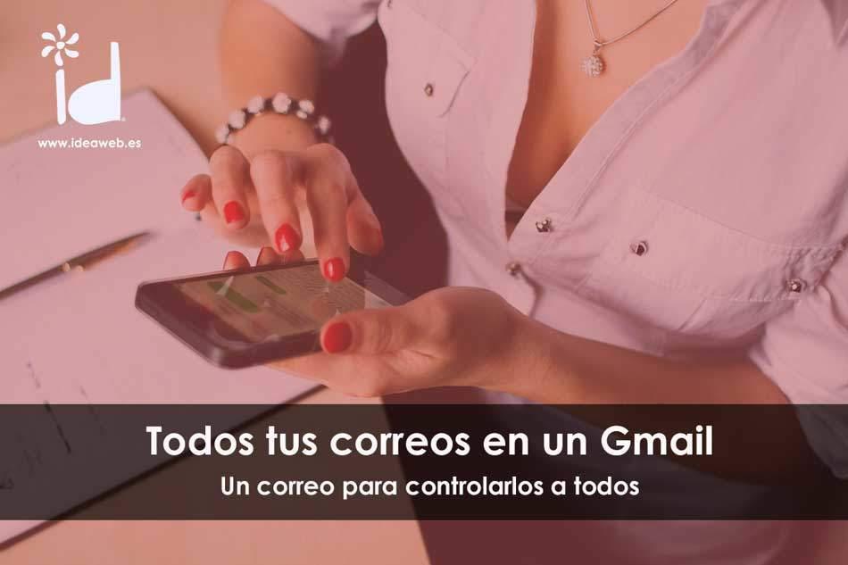 Gmail: Como revisar todo tu correo corporativo desde una única cuenta de Gmail.