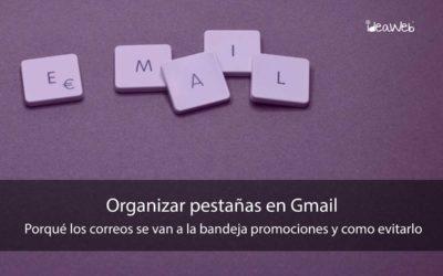 Gmail ¿Por qué mis correos de Gmail se van a la pestaña de Promociones o Social?