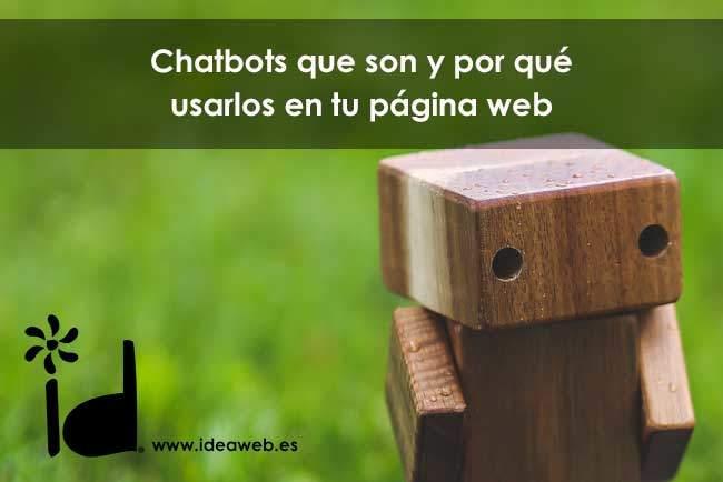 ¿Qué son los chatbots y por qué debería usarlos?