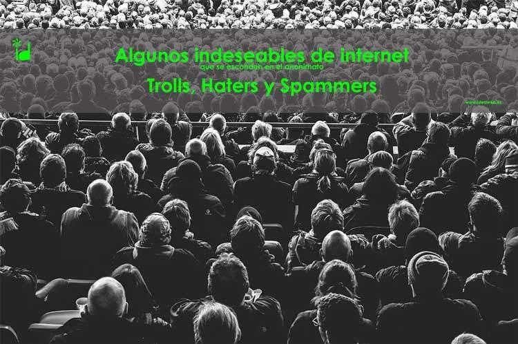Pesados de Internet: Trolls, Haters, Spammers y otras plagas de indeseables. Qué son y qué se puede hacer para combatirlos