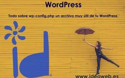 WordPress. Todo sobre wp-config.php descubre la utilidad de este archivo de WordPress.